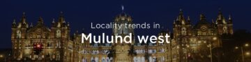 Mulund west property market: An overview