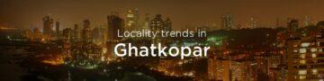 Ghatkopar property market: An overview