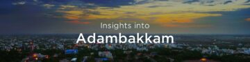 Property rates & trends in Adambakkam, Chennai