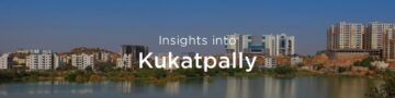 Property rates & trends in Kukatpally, Hyderabad