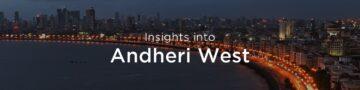 Property rates & trends in Andheri west, Mumbai