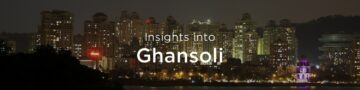 Property rates & trends in Ghansoli, Mumbai