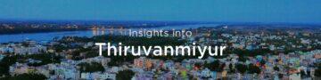 Property rates & trends in Thiruvanmiyur, Chennai