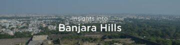 Property rates & trends in Banjara Hills, Hyderabad