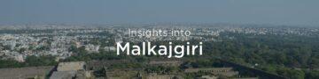 Property rates & trends in Malkajgiri, Hyderabad