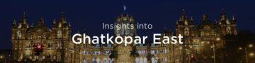 Property rates & trends in Ghatkopar east, Mumbai