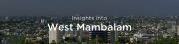 Property rates & trends in West Mambalam, Chennai