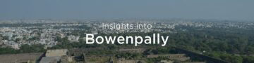 Property rates & trends in Bowenpally, Hyderabad
