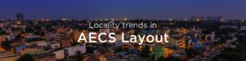 AECS Layout property market: An overview