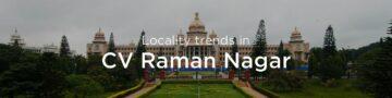 CV Raman Nagar property market: An overview
