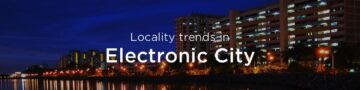 Electronic City property market: An overview