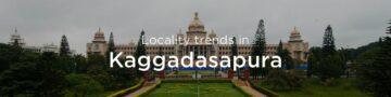 Kaggadasapura property market: An overview