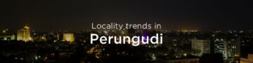 Perungudi property market: An overview