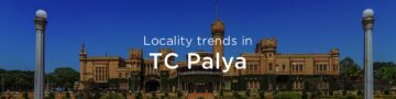 TC Palya property market: An overview