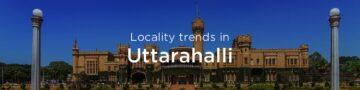 Uttarahalli property market: An overview