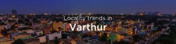 Varthur property market: An overview