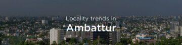 Ambattur property market: An overview