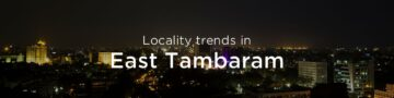 East Tambaram property market: An overview