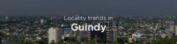 Guindy property market: An overview