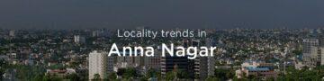 Anna Nagar property market: An Overview