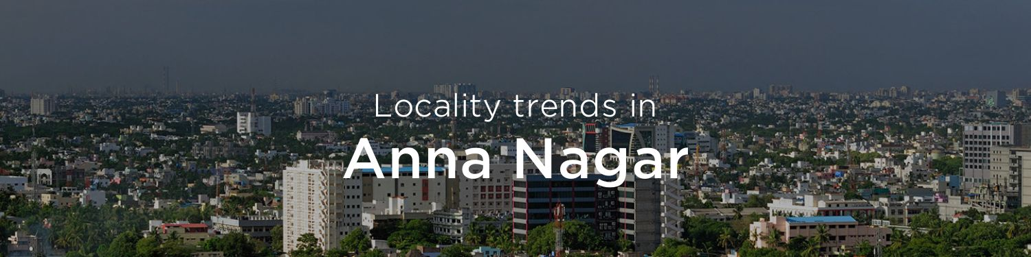 Anna Nagar property market: An Overview