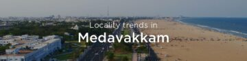 Medavakkam property market: An overview