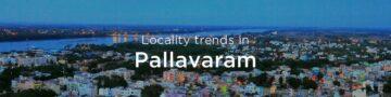 Pallavaram property market: An overview