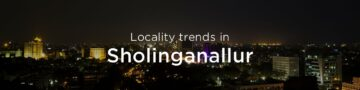 Sholinganallur property market: An overview