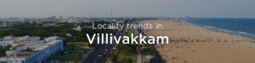 Villivakkam property market: An overview