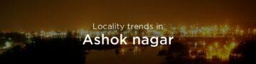 Ashok Nagar property market: An overview