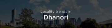 Dhanori property market: An overview