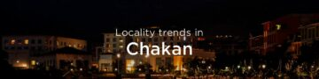 Chakan property market: An overview