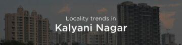 Kalyani Nagar property market: An overview