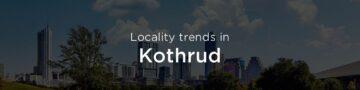 Kothrud property market: An overview