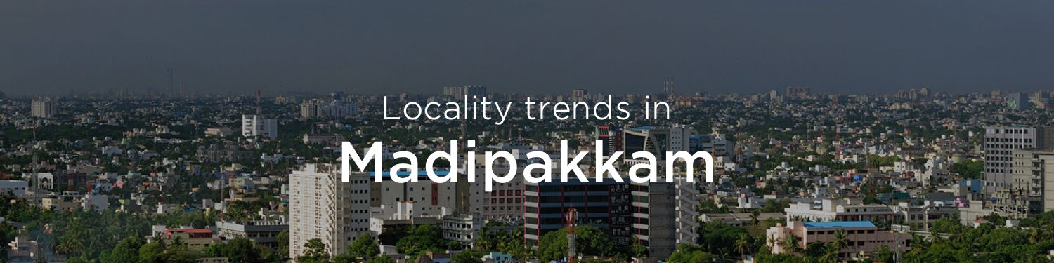 Madipakkam property market: An overview