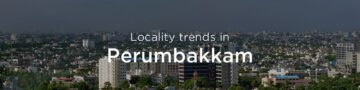 Perumbakkam property market: An overview