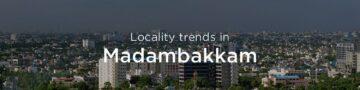 Madambakkam property market: An overview
