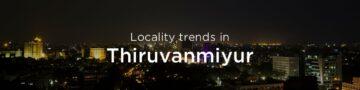Thiruvanmiyur property market: An overview