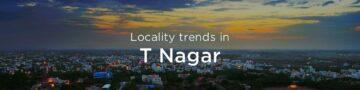 T Nagar property market: An overview