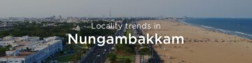 Nungambakkam property market: An overview