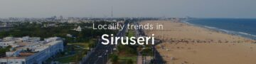 Siruseri property market: An overview