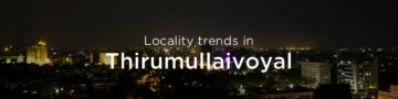 Thirumullaivoyal property market: An overview