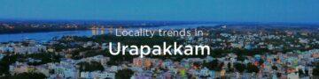 Urapakkam property market: An overview