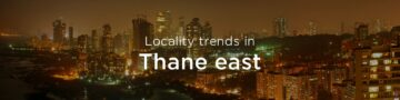 Thane east real estate: An overview