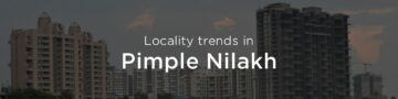 Pimple Nilakh property market: An overview