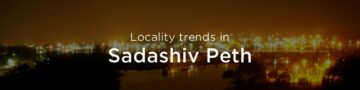Sadashiv Peth property market: An overview