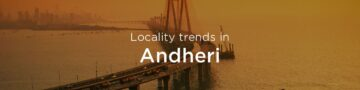 Andheri property market: An overview