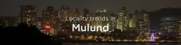 Mulund property market: An overview