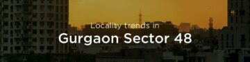 Gurgaon Sector 48 property market: An overview