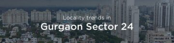 Gurgaon Sector 24 property market: An overview